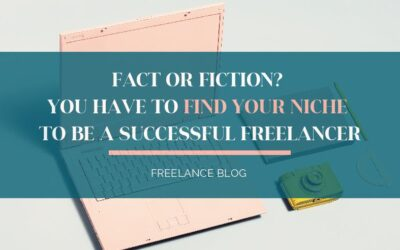 Fact or Fiction? You Have to Find Your Niche to be a Successful Freelancer