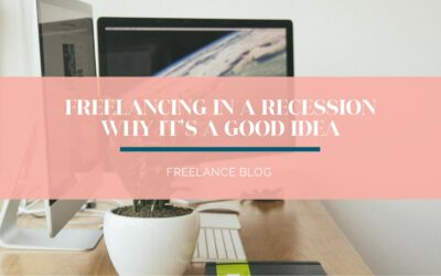 Freelancing in a Recession: Why It's a Good Idea