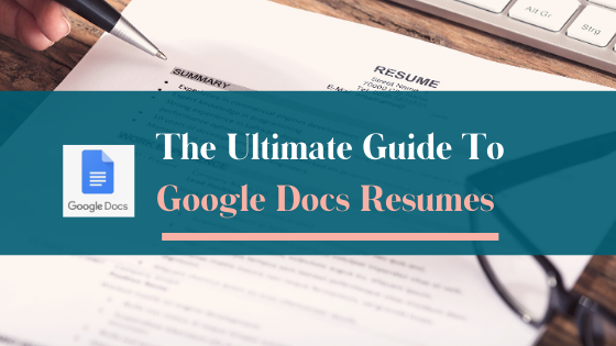 Ultimate Guide to Google Docs Resumes: Simple Resume Format Tips and Tricks